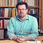 Vorschaubild für Aufruf zu Webinarthemen