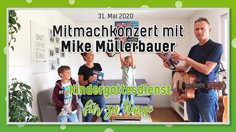 Mike Müllerbauer Mitmachkonzert Vorschaubild